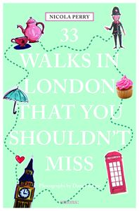 33 WALKS IN LONDON THAT YOU SHOULDNT MISS